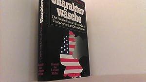 Charakterwäsche. Die Politik der amerikanischen Umerziehung.: Schrenck-Notzing, Caspar,