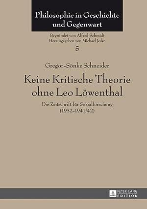Keine Kritische Theorie ohne Leo Löwenthal : Gregor-Sönke Schneider
