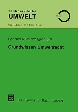 Grundwissen Umweltrecht : Ein Studienmaterial für Naturwissenschaftler,: Wolfgang Süss