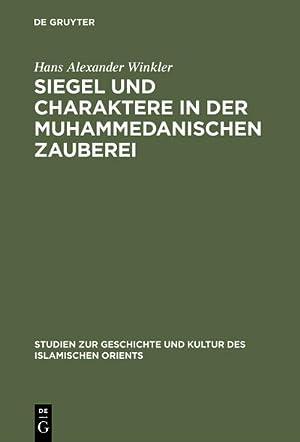 Siegel und Charaktere in der muhammedanischen Zauberei: Hans Alexander Winkler