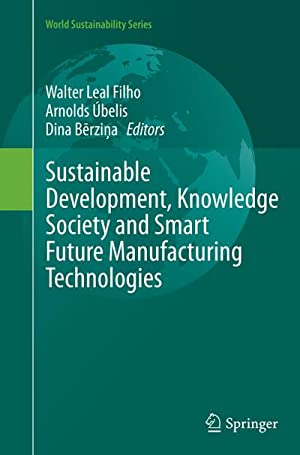 Sustainable Development, Knowledge Society and Smart Future: Walter Leal Filho