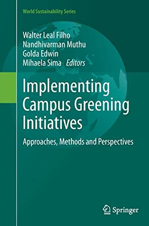 Implementing Campus Greening Initiatives : Approaches, Methods: Walter Leal Filho