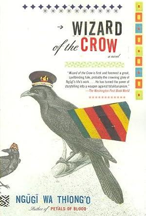 Wizard of the Crow: Wa'thiong'o, Ngugi; Wathiong'o,