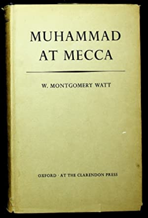 Muhammad at Mecca: W. Montgomery Watts
