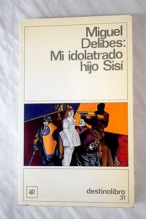 Mi idolatrado hijo Sisí: Delibes