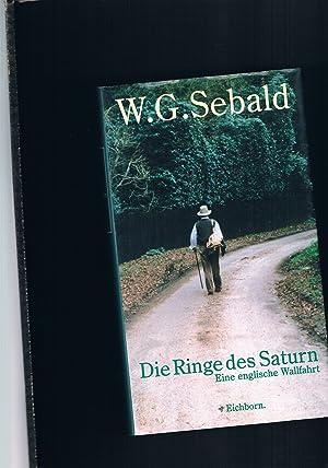 Die Ringe des Saturn eine englische Wallfahrt: W. G. Sebald