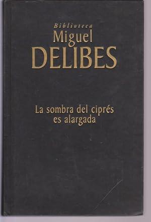 LA SOMBRA DEL CIPRES ES ALARGADA: MIGUEL DELIBES