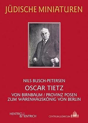 Bild des Verkäufers für Oscar Tietz : Von Birnbaum/Provinz Posen zum Warenhauskönig von Berlin zum Verkauf von Smartbuy