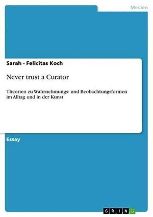 Never trust a Curator : Theorien zu: Sarah - Felicitas