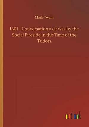 1601 - Conversation as it was by: Mark Twain