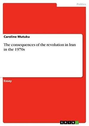 Bild des Verkäufers für The consequences of the revolution in Iran in the 1970s zum Verkauf von Smartbuy