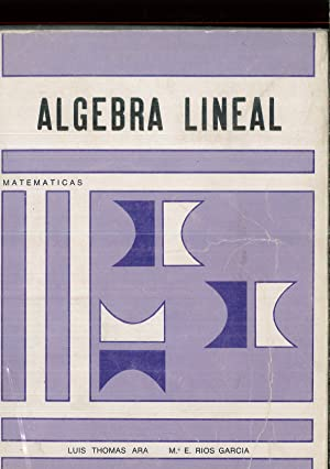 Matematicas Algebra Lineal: Luis Thomas Ara,