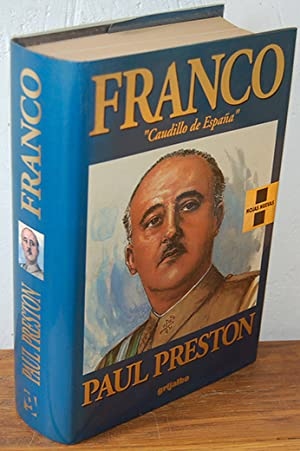 "FRANCO. ""CAUDILLO DE ESPAÑA"": PAUL PRESTON"