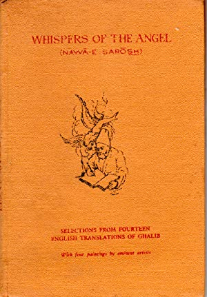 Whispers of the Angel (Nawa-e Sarosh): Ghalib, Mirza Asadullah Khan
