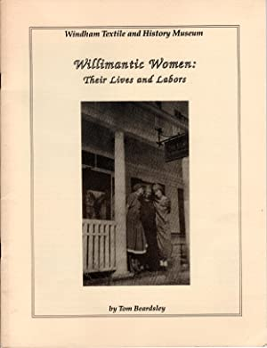 Seller image for WILLIMANTIC WOMEN: Their Lives and Labors for sale by PERIPLUS LINE LLC