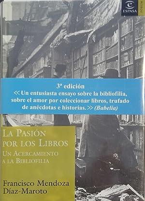 La pasión por los libros. Un acercamiento: Francisco Mendoza Díaz-Maroto