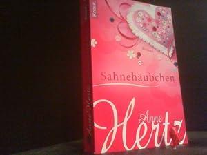 Sahnehäubchen : Roman. Knaur ; 63871: Hertz, Anne: