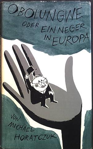 Bild des Verkäufers für Obolungwe oder ein Neger in Europa. zum Verkauf von Petra Gros