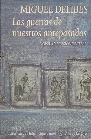 Las guerras de nuestros antepasados novela: Delibes, Miguel