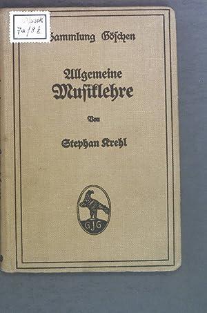 Allgemeine Musiklehre. Sammlung Göschen 220: Krehl, Stephan: