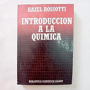 INTRODUCCIÓN A LA QUÍMICA: Rossotti, Hazel