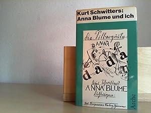 Anna Blume und ich. Die gesammelten Anna: SCHWITTERS, KURT: