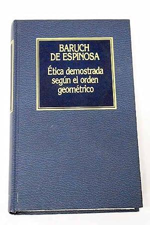 Etica demostrada según el orden geométrico: Spinoza, Benedictus de