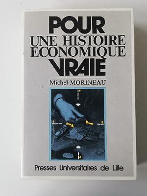Pour une histoire économique vraie: Michel Morineau