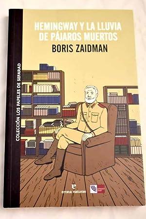 Hemingway y la lluvia de pájaros muertos: Zaidman, Boris