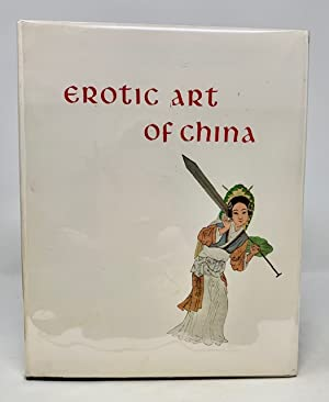 Seller image for Erotic Art of China a Unique Collection of Chinese Prints and Poems Devoted to the Art of Love for sale by Catron Grant Books