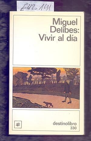 VIVIR AL DIA: Miguel Delibes