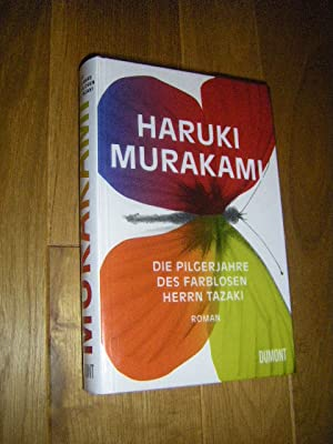 Die Pilgerjahre des farblosen Herrn Tazaki. Roman: Murakami, Haruki