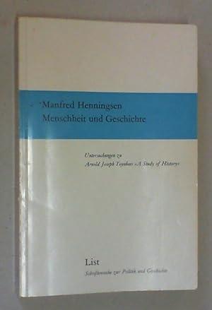 Menschheit und Geschichte. Untersuchungen zu Arnold Joseph: Henningsen, Manfred: