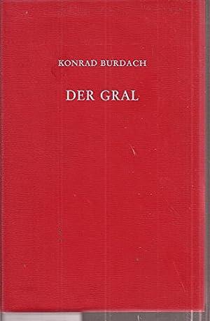 Der Gral. Forschungen über seinen Ursprung und: Konrad, Burdach: