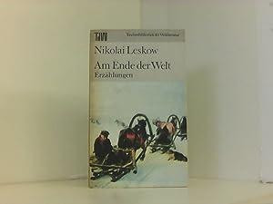 Am Ende der Welt. Erzählungen: Nikolai, Leskow und