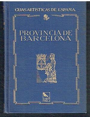 Provincia de Barcelona. Guías Artísticas de España.: José Gudiol Ricart