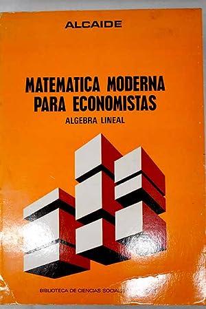 Matemática moderna para economistas: Alcaide Inchausti, Ángel