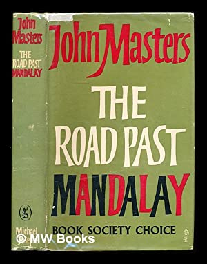 Seller image for The road past Mandalay: a personal narrative / John Masters for sale by MW Books Ltd.