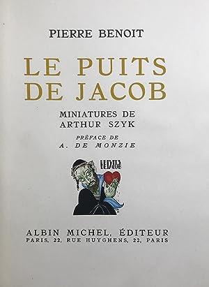 Le Puits de Jacob. Miniatures de Arthur: BENOIT (Pierre).?