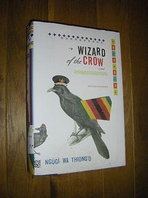 Wizard of the Crow. A Novel: Thiongo, Ngugi wa