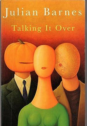 Talking It Over (Picador paperback Books): Julian Barnes