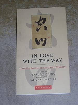 Seller image for In Love with the Way: Chinese Poems of the Tang Dynasty (The Calligrapher's Notebooks) for sale by Neo Books