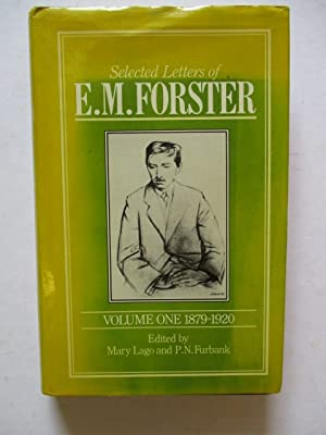 Selected Letters of E. M. Forster Volume: Lago, Mary &