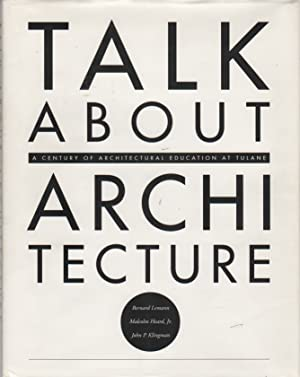 TALK ABOUT ARCHITECTURE: A Century of Architectural: LEMANN, Bernard, Malcolm