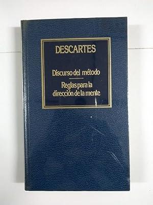 Discurso del método. Reglas para la dirección: Descartes