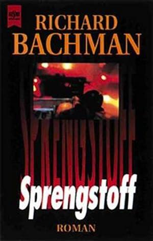 Sprengstoff: Roman (Heyne Allgemeine Reihe (01)): Bachman, Richard:
