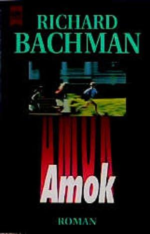 Amok: Roman: Bachman, Richard: