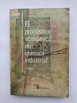 EL PRONÓSTICO ECONÓMICO EN QUÍMICA INDUSTRIAL.: A. VIAN. TDK251