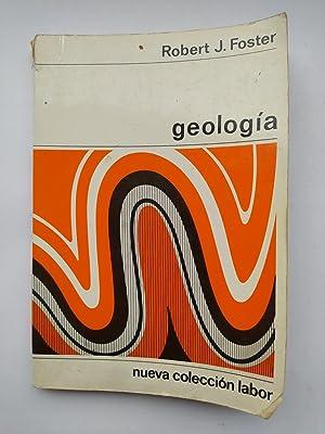 GEOLOGIA. NUEVA COLECCIÓN LABOR.: Robert J. FOSTER.