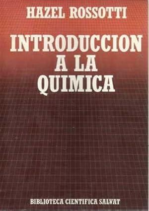 INTRODUCCION A LA QUIMICA. BIBLIOTECA CIENTÍFICA SALVAT: HAZEL ROSSOTTI. TDK466